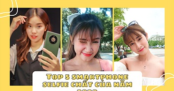 Top 5 smartphone selfie 'chất' của năm 2020
