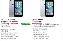 iPhone 6 Plus giá rẻ hơn iPhone 6 tại Việt Nam