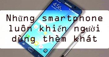 Những smartphone giá rẻ nhưng không bao giờ lỗi mốt