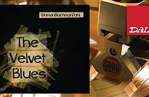 Không phải đĩa Vol.6 như audiophile mong đợi, album tiếp theo của DALI có tên The Velvet Blues