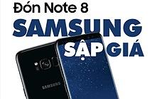 Đón Note 8, loạt smartphone Samsung chính hãng sập giá cực mạnh tới 4 triệu đồng