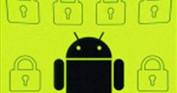 Hàng triệu thiết bị Android dính lỗ hổng bảo mật ở firmware