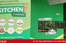 Grab thử nghiệm GrabKitchen tại Việt Nam,chuẩn bị phủ rộng giao đồ ăn khắp thành phố