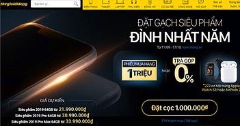 Thế Giới Di Động cập nhật giá bán dự kiến của iPhone 11