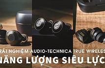 Trải nghiệm cặp tai nghe true wireless mới của Audio-Technica - Năng lượng siêu lực!