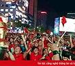Video: Người hâm mộ vỡ òa khi đội tuyển Việt Nam ghi 2 bàn liên tiếp