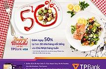 Giảm 50% hóa đơn tại hơn 30 nhà hàng khi dùng TPBank VISA