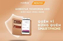 """Techforum 2015: """"Quên Ví - Đừng Quên Smartphone"""""""