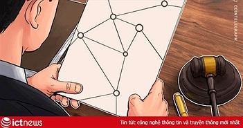 Trung Quốc: Tòa án tối cao cho rằng Blockchain có thể được áp dụng để xác thực bằng chứng hợp pháp