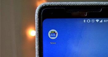 Google News thêm 4 tính năng mới giúp tiếp cận tin tức dễ hơn