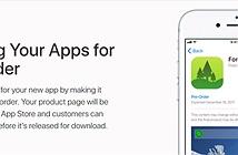 Apple đã cho phép đặt trước ứng dụng trên App Store, ngay khi ra mắt sẽ tự tải về máy