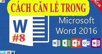 Cách căn chỉnh Lề và Khổ giấy cho Word