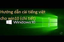 Cài tiếng Việt vào Windows 10 như thế nào?