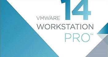 Share key Phần mềm VMware Workstation Pro 14.0.0 mới cập nhật