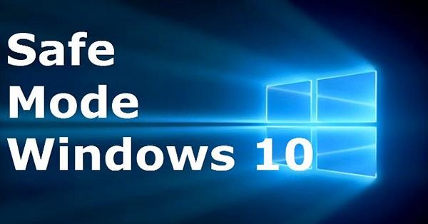 Tổng hợp một số cách khởi động Windows 10 ở chế độ Safe Mode
