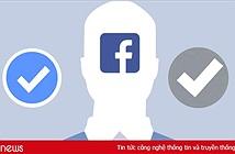 Sự thật về 2 kiểu tick xanh Facebook khác nhau ít người biết: Đừng nghĩ nổi tiếng là có ngay lập tức
