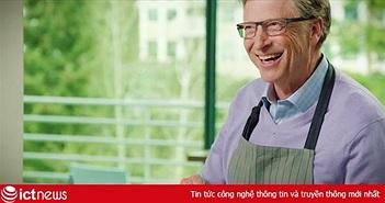 Bill Gates, tỷ phú giầu thứ hai thế giới, thừa nhận chưa bao giờ thịt gà