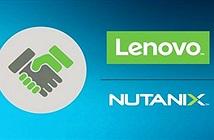 Lenovo và Nutanix hợp tác cung cấp nền tảng hội tụ cho doanh nghiệp