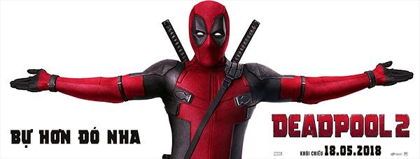 Mở bán các suất chiếu sớm của Deadpool 2 tại Việt Nam: Siêu bựa tái xuất!