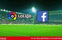 Sau Ngoại hạng Anh, Facebook chiếu La Liga miễn phí