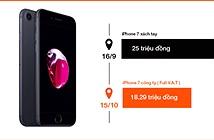 iPhone 7: Xách tay 25 triệu - chính hãng 18.29 triệu, bạn chọn gì?