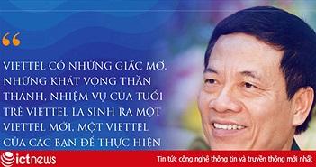 """CEO Viettel Nguyễn Mạnh Hùng: """"Sự bồng bột của tuổi trẻ lại là một loại năng lượng đặc biệt"""""""