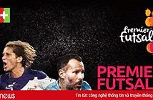 Từ 15/9, K+ độc quyền phát sóng giải đấu Premier Futsal 2017
