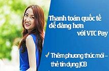 VTC Pay mở thêm phương thức thanh toán qua JCB