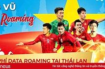 VinaPhone miễn phí Data Roaming cho thuê bao tới Thái Lan cổ vũ U23