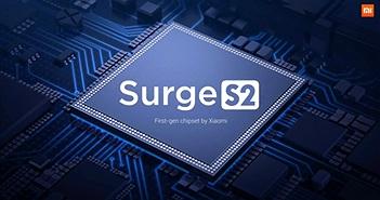 Xiaomi sắp giới thiệu chip Surge S2 cao cấp hơn