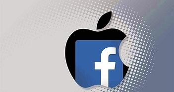 Nguyên nhân Facebook 'khua môi múa mép' trước Apple