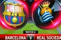 Link SopCast, Ace Stream xem trực tiếp Barcelona vs Real Sociedad (1h45 ngày 16/4)