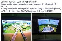 VTV bị tố chôm cảnh quay bằng flycam của Bùi Minh Tuấn