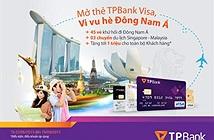 Mở thẻ TPBank Visa – Vi vu hè Đông Nam Á