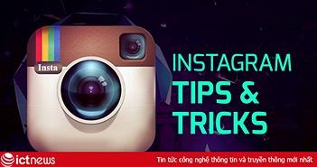 10 thủ thuật Instagram có thể bạn không biết