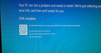 Windows 10 gặp lỗi màn hình 'xanh chết chóc' sau khi cập nhật