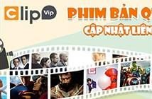 Clip.vn ra mắt dịch vụ thu phí xem phim bản quyền