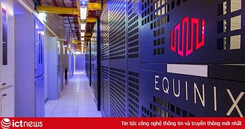 Hợp tác chiến lược với Equinix, FPT Telecom muốn hỗ trợ doanh nghiệp Việt vươn ra thế giới