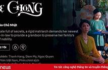 Nền tảng xem phim và giải trí Netflix cập nhật 7 bộ phim Việt từ ngày 15/12