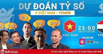 Dự đoán tỷ số trận Việt Nam vs Yemen: Việt Nam sẽ thắng cách biệt 2 bàn