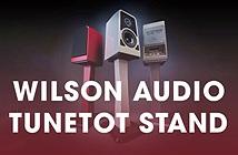 Wilson Audio ra mắt chân loa TuneTot Stand, giá đắt ngang bookshelf hi-end