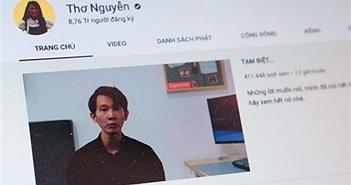 Thơ Nguyễn ẩn hơn 1.000 video, tắt kiếm tiền trên YouTube
