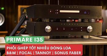 Primare I35 phối ghép tốt với nhiều dòng loa B&W | Focal | Tannoy | Sonus Faber