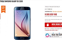 Galaxy S6 giảm giá xuống còn 9,9 triệu