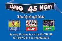Xem 45 ngày miễn phí truyền hình vệ tinh VTC