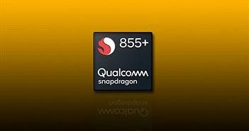 Snapdragon 855 Plus nâng cao hiệu năng cho smartphone trong thời gian tới