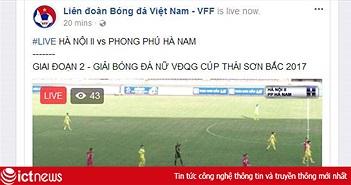 Lịch trực tiếp bóng đá nữ vô địch quốc gia cho cộng đồng Facebook, YouTube