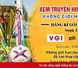 Xem AFF Cup 2018 bản quyền Miễn phí 3G/4G với VTVgo data của MobiFone