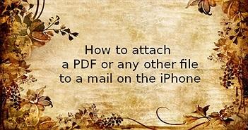 Hướng dẫn gửi file đính kèm bằng ứng dụng Mail trong iOS