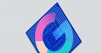 Google đang sản xuất chip riêng cho điện thoại và máy tính bảng